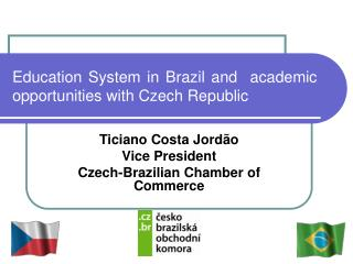 Education System in Brazil and  academic opportunities with Czech Republic