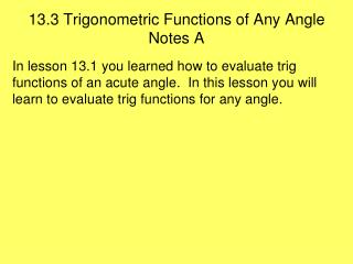 13.3 Trigonometric Functions of Any Angle Notes A