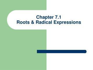 Chapter 7.1  Roots & Radical Expressions