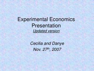 Experimental Economics Presentation Updated version