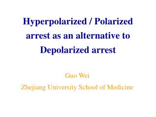 Hyperpolarized / Polarized arrest as an alternative to Depolarized arrest