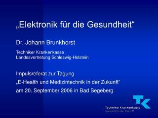 """""""Elektronik für die Gesundheit"""""""