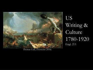 US  Writing & Culture 1780-1920 Engl. 213