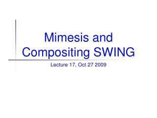 Mimesis and Compositing SWING