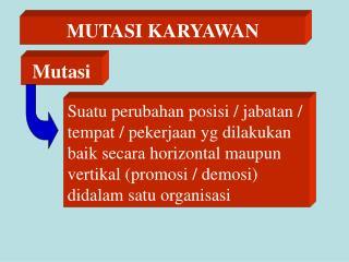 MUTASI KARYAWAN