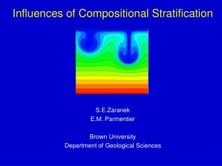 Influences of Compositional Stratification