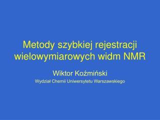 Metody szybkiej rejestracji wielowymiarowych widm NMR