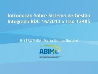 Introdução Sobre Sistema de Gestão Integrado RDC 16/2013 x Isso 13485
