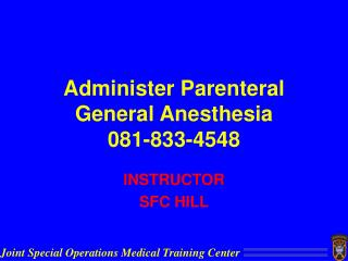 Administer Parenteral General Anesthesia 081-833-4548