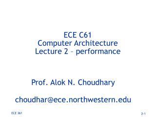 ECE C61 Computer Architecture Lecture 2 � performance