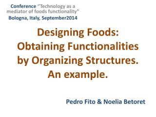 Designing Foods: Obtaining Functionalities by Organizing Structures. An example.