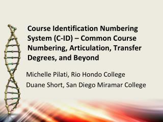 Michelle Pilati, Rio Hondo College Duane Short, San Diego Miramar College