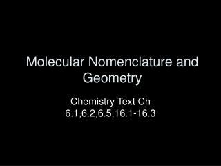 Molecular Nomenclature and Geometry