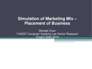 Simulation of Marketing Mix – Placement of Business Mendel Chen
