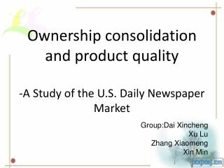 Ownership consolidation and product quality  -A Study of the U.S. Daily Newspaper Market