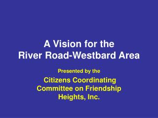 A Vision for the  River Road-Westbard Area