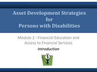 Asset Development Strategies for  Persons with Disabilities