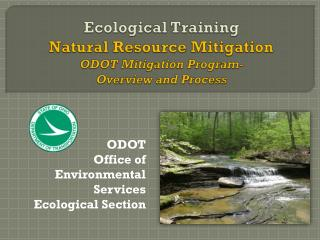 Ecological  Training Natural Resource Mitigation ODOT Mitigation Program-  Overview and Process