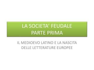 LA SOCIETA' FEUDALE PARTE PRIMA