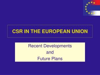 CSR IN THE EUROPEAN UNION