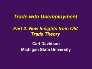 Trade with Unemployment Part 2: New Insights from Old Trade Theory