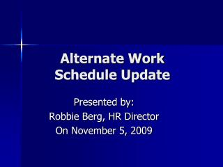 Alternate Work Schedule Update