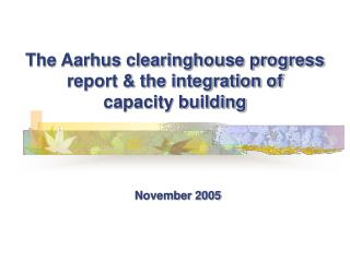 The Aarhus clearinghouse progress report & the integration of  capacity building