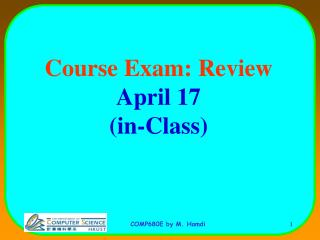 Course Exam: Review April 17  (in-Class)