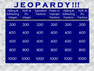 J E O P A R D Y !!!