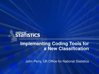 Implementing Coding Tools for a New Classification