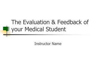 The Evaluation & Feedback of your Medical Student