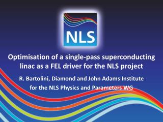 Optimisation of a single-pass superconducting linac as a FEL driver for the NLS project