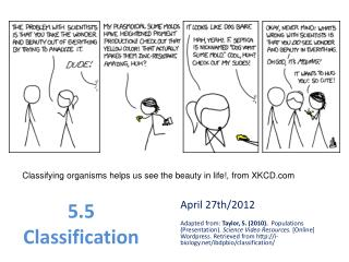 Classifying organisms helps us see the beauty in life!, from XKCD