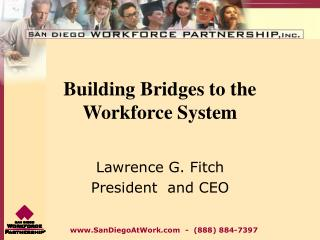 Building Bridges to the Workforce System