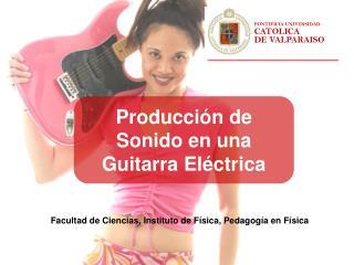 Producci n de Sonido en una Guitarra El ctrica