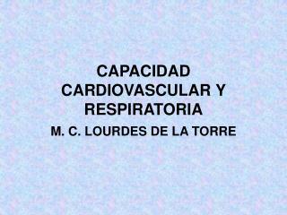 CAPACIDAD CARDIOVASCULAR Y RESPIRATORIA