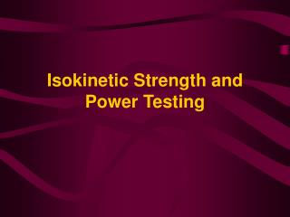 Isokinetic Strength and Power Testing