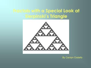 Fractals with a Special Look at Sierpinski's Triangle