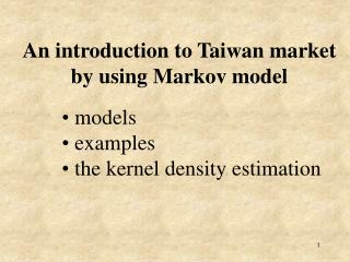 An introduction to Taiwan market  by using Markov model