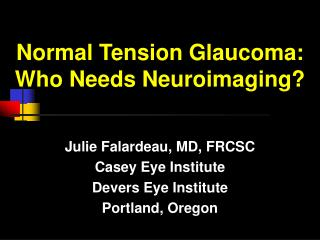 Normal Tension Glaucoma: Who Needs Neuroimaging?