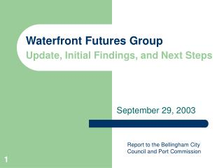 Waterfront Futures Group Update, Initial Findings, and Next Steps