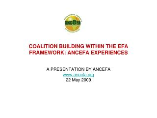 COALITION BUILDING WITHIN THE EFA FRAMEWORK: ANCEFA EXPERIENCES