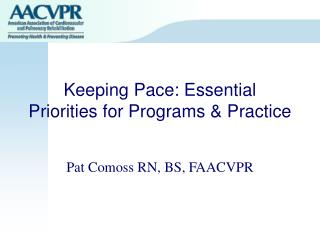 Keeping Pace: Essential Priorities for Programs  Practice