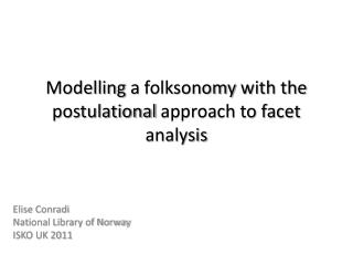 Modelling  a  folksonomy  with the  postulational  approach to facet analysis