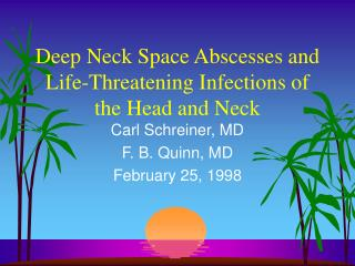 Deep Neck Space Abscesses and Life-Threatening Infections of the Head and Neck