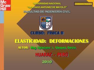 """UNIVERSIDAD NACIONAL  """"SANTIAGO ANTÚNEZ DE MAYOLO""""  FACULTAD DE INGENIERÍA CIVIL CURSO:  FISICA II"""