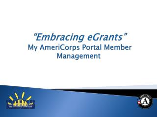 """Embracing eGrants""  My AmeriCorps Portal Member Management"