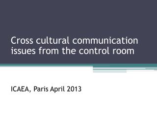 Cross cultural communication issues from the control room