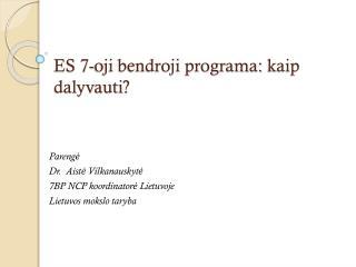 ES 7-oji bendroji programa :  kaip dalyvauti ?