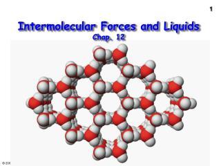 Intermolecular Forces and Liquids Chap. 12